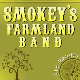 Smokey's Farmland Band - Live Positive